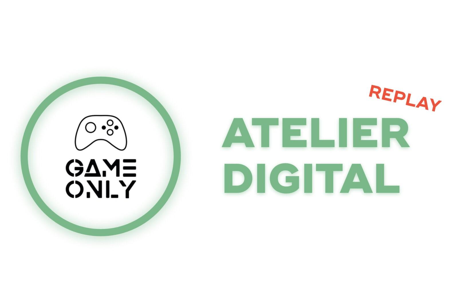 Atelier digital Game Only et Onlynnov - Editeurs et Studios de Jeux-Vidéo êtes-vous bien assurés ?